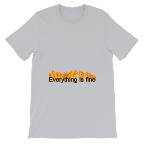 Everything is Fine | Short-Sleeve Unisex T-Shirt