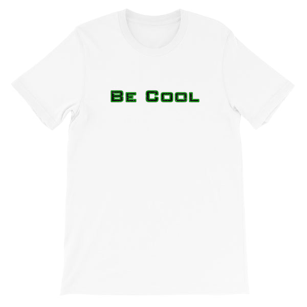 Be Cool | Short-Sleeve Unisex T-Shirt