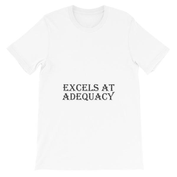 Excels at Adequacy | Short-Sleeve Unisex T-Shirt