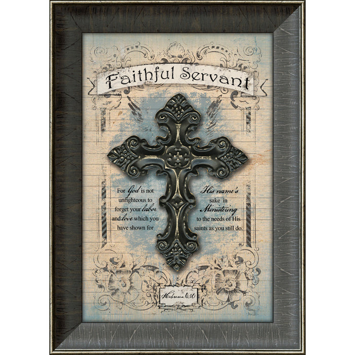 Faithful Servant - For God Is Framed Art