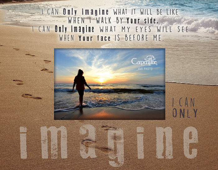I CAN ONLY IMAGINEä‹ Photo Frame - Carpentree