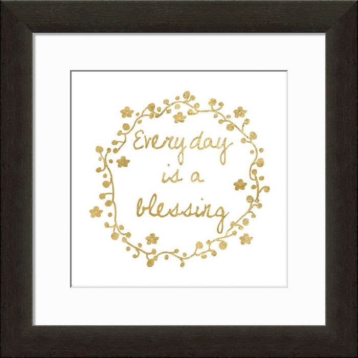 Every Day Is a Blessing Framed Art