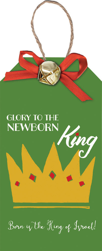Glory To The Newborn King Tag Ornament