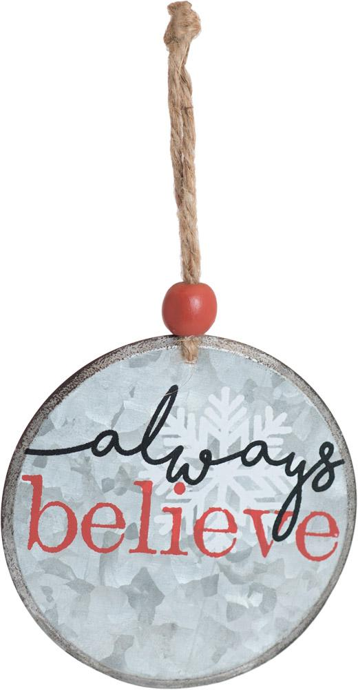 Always Believe Round Metal Ornament - Carpentree