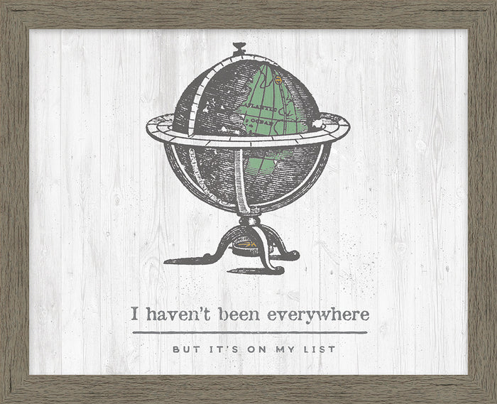 I Haven't Been Everywhere White Framed Canvas