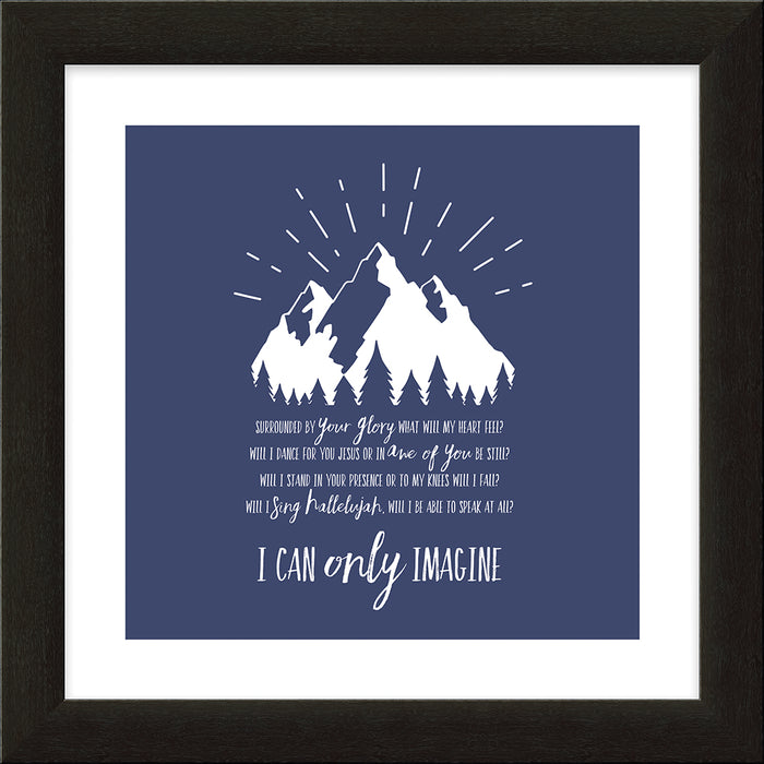 I CAN ONLY IMAGINEä‹ Mountain Framed Art - Carpentree