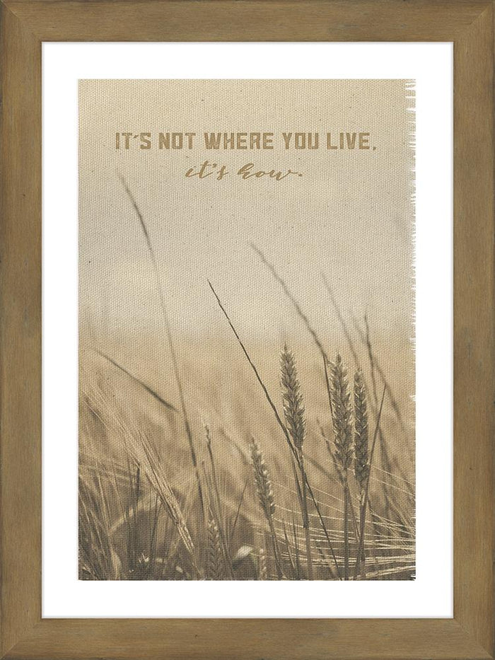 It's Not Where You Live Framed Art Framed Art