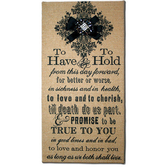 To Have & To Hold Printed Burlap