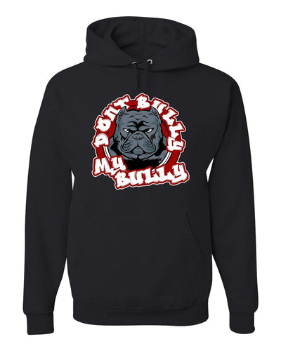 Don't Bully My Bully Pullover Hoodie