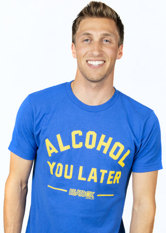 ALCOHOL YOU LATER - S/S T-Shirt Royal Blue