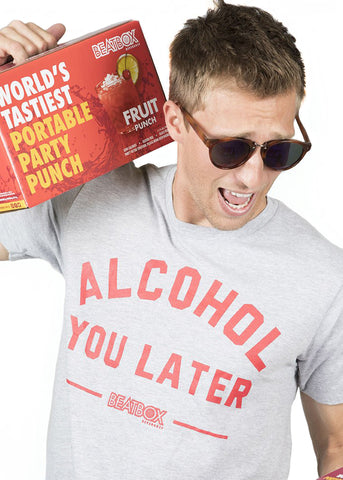 ALCOHOL YOU LATER - S/S T-Shirt Heather Grey