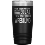 ALL MEN, LEARN WRESTLING Gift For Wrestler, Coach, Team * Vacuum Tumbler 20 oz. - ArtsyMod.com