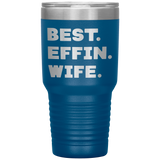 BEST EFFIN WIFE Funny Gift From Husband, Wedding Anniversary * Vacuum Tumbler 30 oz. - ArtsyMod.com