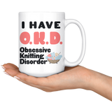 I HAVE OKD OBSESSIVE KNITTING DISORDER With Bowl Funny Gift * White Coffee Mug 15oz. - ArtsyMod.com