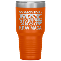 WARNING MAY SPONTANEOUSLY START TALKING ABOUT KRAV MAGA Funny Gift * Vacuum Tumbler 30 oz. - ArtsyMod.com
