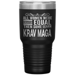 ALL WOMEN, LEARN KRAV MAGA Gift For Instructor, Teacher, Student * Vacuum Tumbler 30 oz. - ArtsyMod.com
