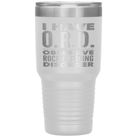 I HAVE ORD OBSESSIVE ROCK CLIMBING DISORDER Funny Gift For Climber* Vacuum Tumbler 30 oz. - ArtsyMod.com