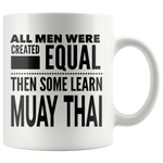 ALL MEN, LEARN MUAY THAI Gift For Martial Arts MuayThai Kru Teacher Student Man Guy * White Coffee Mug - ArtsyMod.com