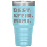 BEST EFFIN MIMI With Hearts * Vacuum Tumbler 30 oz. - ArtsyMod.com