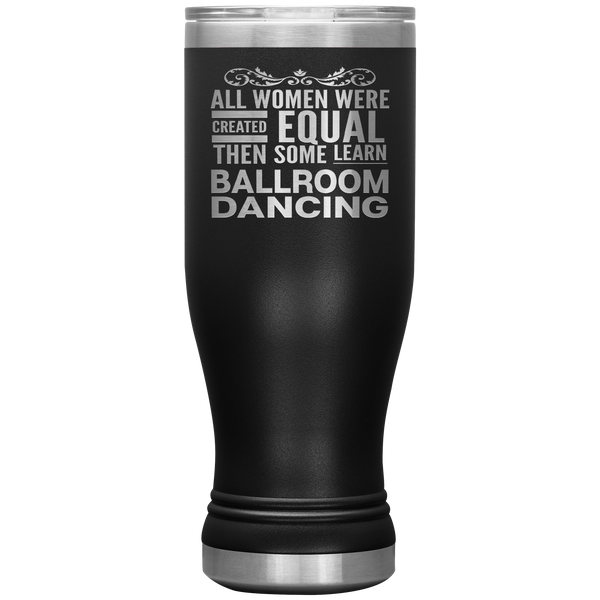 ALL WOMEN, LEARN BALLROOM DANCING Gift For Dancer, Dance Teacher, Student * Skinny Vacuum Tumbler 20 oz. - ArtsyMod.com