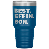 BEST EFFIN SON Funny Gift From Mom, Dad * Vacuum Tumbler 30 oz. - ArtsyMod.com