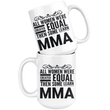 ALL WOMEN, LEARN MMA Gift For Mixed Martial Arts Sensei Teacher Instructor Student Woman Girl * White Coffee Mug - ArtsyMod.com