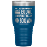 ALL MEN, LEARN KUK SOOL WON Gift For Teacher, Korean Martial Arts Student * Vacuum Tumbler 30 oz. - ArtsyMod.com