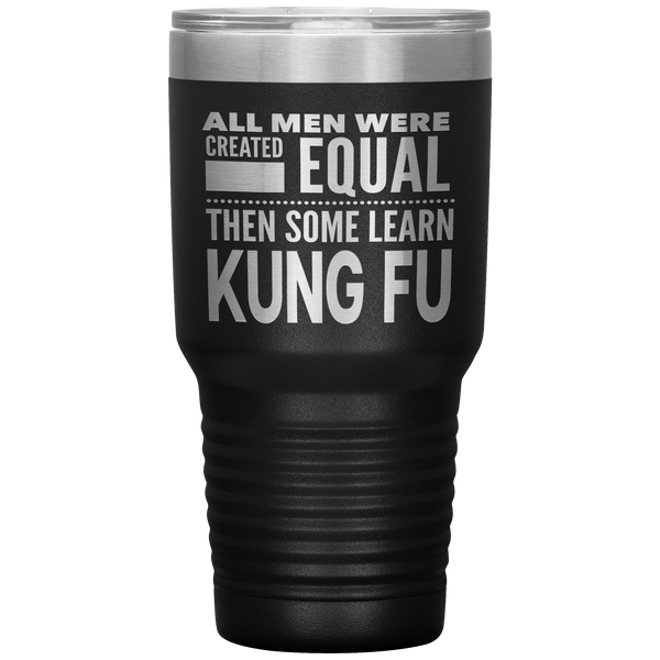 ALL MEN, LEARN KUNG FU Gift For Chinese Boxing Sifu, Martial Arts Student * Vacuum Tumbler 30 oz. - ArtsyMod.com