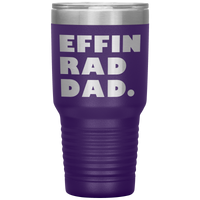 EFFIN RAD DAD Funny Gift From Son Daughter * Vacuum Tumbler 30 oz. - ArtsyMod.com
