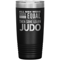 ALL MEN, LEARN JUDO Gift For Martial Arts Sensei, Sudent * Vacuum Tumbler 20 oz. - ArtsyMod.com