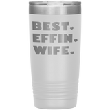 BEST EFFIN WIFE With Hearts * Vacuum Tumbler 20 oz. - ArtsyMod.com