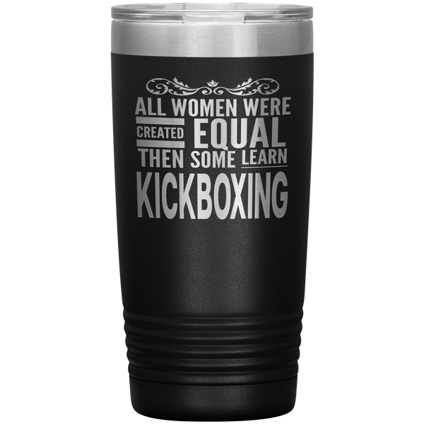 ALL WOMEN, LEARN KICKBOXING Gift For Instructor, Student * Vacuum Tumbler 20 oz. - ArtsyMod.com