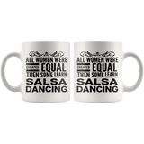 ALL WOMEN, LEARN SALSA DANCING Gift For Latin Dancer Dance Competition Teacher Student Woman Girl * White Coffee Mug - ArtsyMod.com