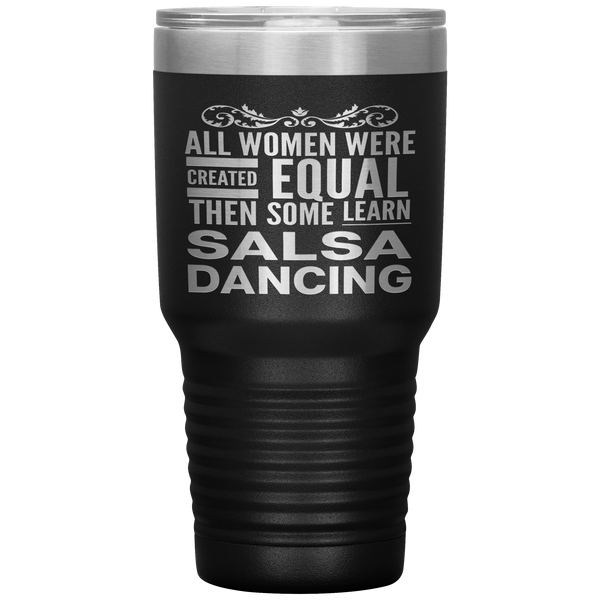 ALL WOMEN, LEARN SALSA DANCING Gift For Dancer, Dance Instructor, Teacher, Student * Vacuum Tumbler 30 oz. - ArtsyMod.com
