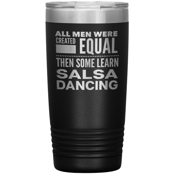 ALL MEN, LEARN SALSA DANCING Gift For Latin Dancer, Dance Teacher, Student * Vacuum Tumbler 20 oz. - ArtsyMod.com