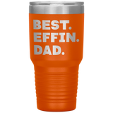 BEST EFFIN DAD Funny Gift For Father's Day * Vacuum Tumbler 30 oz. - ArtsyMod.com