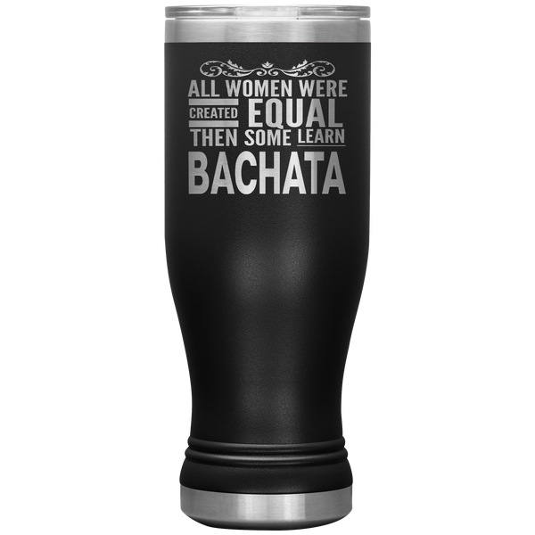 ALL WOMEN, LEARN BACHATA (Dancing) Gift For Dancer, Dance Teacher, Student * Skinny Vacuum Tumbler 20 oz. - ArtsyMod.com