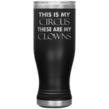 THIS IS MY CIRCUS THESE ARE MY CLOWNS * Skinny Boho Vacuum Tumbler 20 oz. - ArtsyMod.com