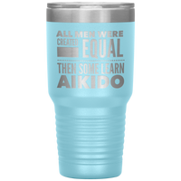 ALL MEN, LEARN AIKIDO Gift For Sensei, Students  * Vacuum Tumbler 30 oz. - ArtsyMod.com