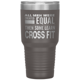 ALL MEN, LEARN CROSS FIT Gift For Teacher Trainer Coach Student * Vacuum Tumbler 30 oz. - ArtsyMod.com