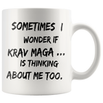SOMETIMES I WONDER IF KRAV MAGA * White Coffee Mug
