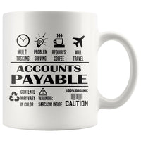 ACCOUNTS PAYABLE * Unique Gifts * White Coffee Mug 11oz. - ArtsyMod.com