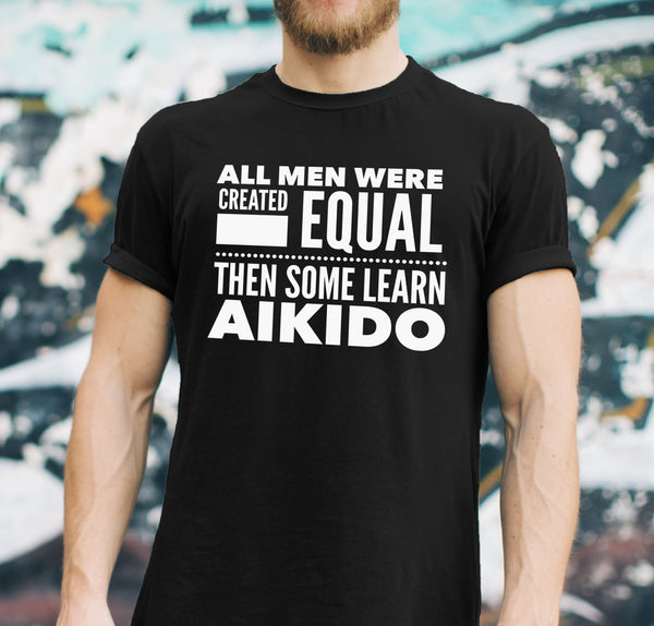 ALL MEN, LEARN AIKIDO Gift For Sensei, Student * Short-Sleeve T-Shirt - ArtsyMod.com