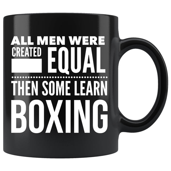 ALL MEN, LEARN BOXING Gift For The Man Boxer * Black Coffee Mug 11oz. - ArtsyMod.com
