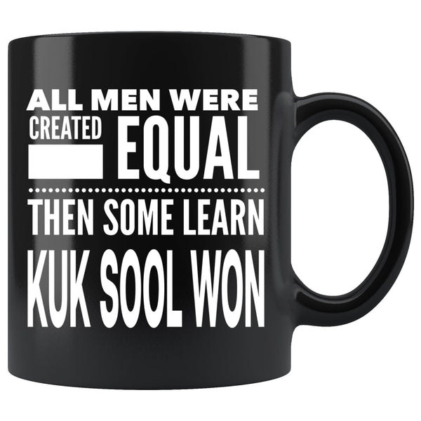 ALL MEN, LEARN KUK SOOL WON Gift For KukSoolWon Man * Black Coffee Mug 11oz. - ArtsyMod.com