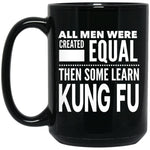 ALL MEN, LEARN KUNG FU 15 oz. Black Mug * CC - ArtsyMod.com