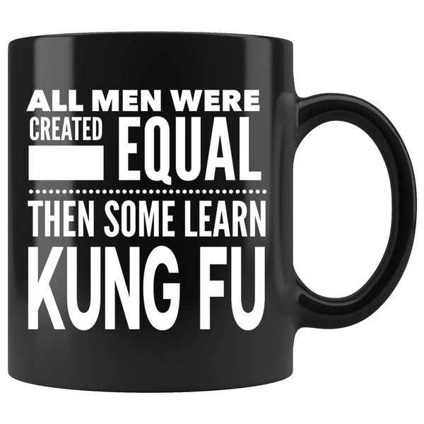 ALL MEN, LEARN KUNG FU Gift For KungFu Man * Black Coffee Mug 11oz. - ArtsyMod.com