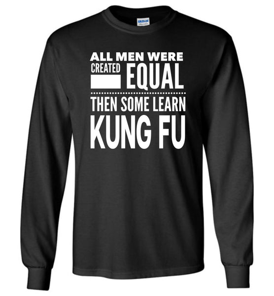ALL MEN, LEARN KUNG FU * Long Sleeve T-Shirt - ArtsyMod.com