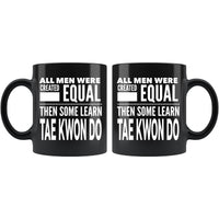 ALL MEN, LEARN TAE KWON DO Gift For TaeKwonDo Man * Black Coffee Mug 11oz. - ArtsyMod.com
