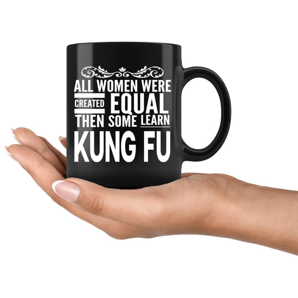 ALL WOMEN, LEARN KUNG FU Gift For KungFu Student * Black Coffee Mug 11oz. - ArtsyMod.com